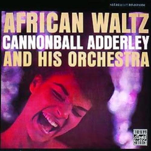 CannonballAdderley-AfricanWaltz-1961.jpg