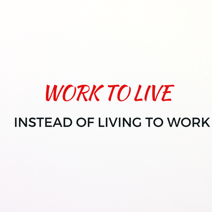 Work to live.png