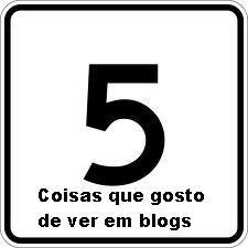 5 coisas que gosto de ver em blogs.jpeg