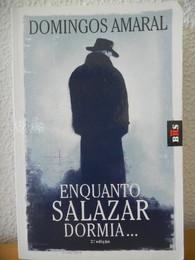 Enquanto Salazar Dormia.JPG